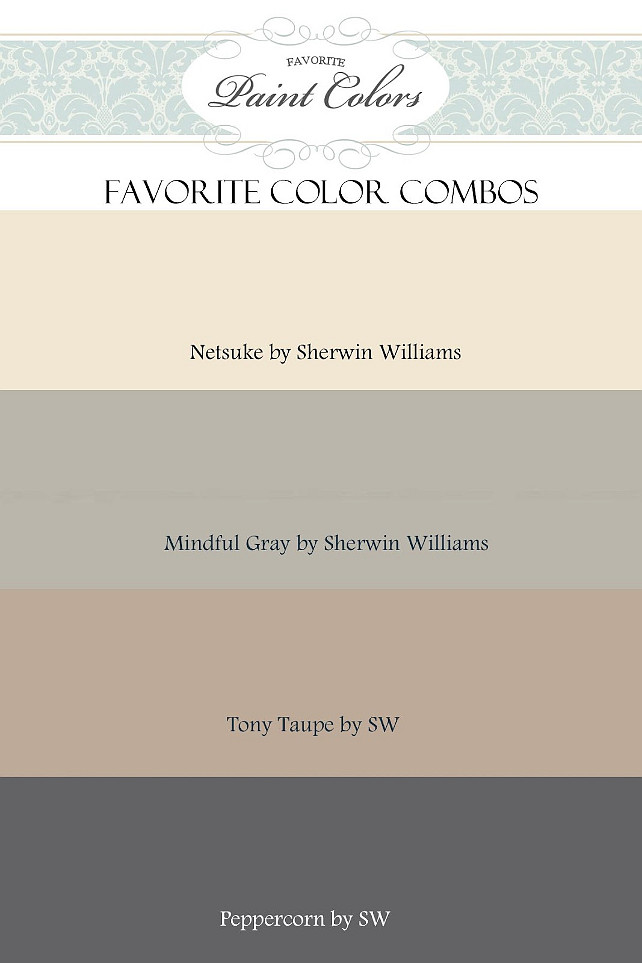 Color Palette Ideas. Favorite Paint Colors Netsuke, Mindful Gray, Tony Taupe and Peppercorn by Sherwin Williams.  Via Favorite Paint Colors.